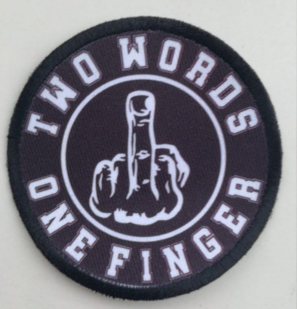 Two Words One Finger Aufnäher